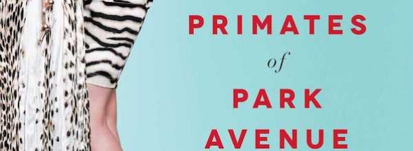 """""""Primates of Park Avenue"""" to Become TV Series"""